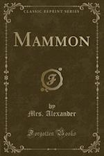 Mammon (Classic Reprint)