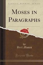 Moses in Paragraphs (Classic Reprint)