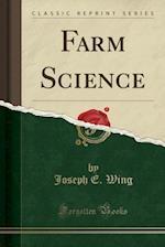 Farm Science (Classic Reprint)