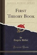 First Theory Book (Classic Reprint)