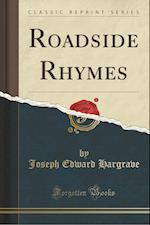 Roadside Rhymes (Classic Reprint) af Joseph Edward Hargrave