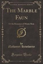 The Marble Faun, Vol. 1 of 2