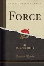 Force (Classic Reprint)