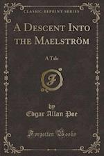A Descent Into the Maelstrom