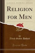 Religion for Men (Classic Reprint)