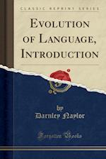 Evolution of Language, Introduction (Classic Reprint)