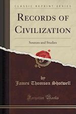 Records of Civilization: Sources and Studies (Classic Reprint)