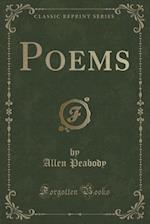 Poems (Classic Reprint) af Allen Peabody