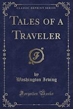 Tales of a Traveler (Classic Reprint)