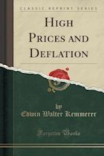 High Prices and Deflation (Classic Reprint)