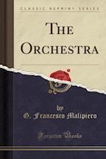 The Orchestra (Classic Reprint)