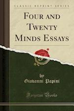 Four and Twenty Minds Essays (Classic Reprint)