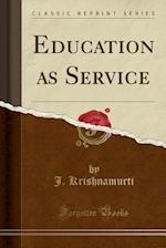 Education as Service (Classic Reprint)