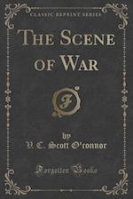 The Scene of War (Classic Reprint)