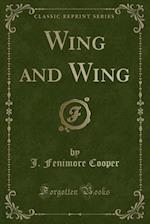 Wing and Wing (Classic Reprint)