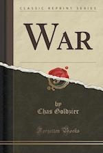 War (Classic Reprint) af Chas Goldzier