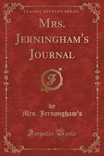 Mrs. Jerningham's Journal (Classic Reprint)
