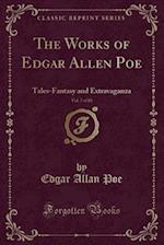 The Works of Edgar Allen Poe, Vol. 7 of 10 (Classic Reprint)