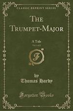 The Trumpet-Major, Vol. 1 of 3
