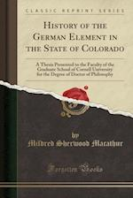 History of the German Element in the State of Colorado