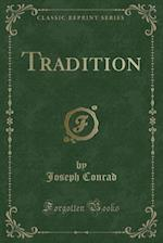 Tradition (Classic Reprint)