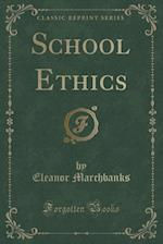 School Ethics (Classic Reprint) af Eleanor Marchbanks