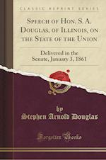 Speech of Hon. S. A. Douglas, of Illinois, on the State of the Union