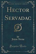 Hector Servadac (Classic Reprint)