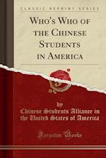 Who's Who of the Chinese Students in America (Classic Reprint)