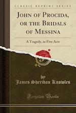 John of Procida, or the Bridals of Messina