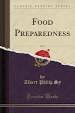 Food Preparedness, Vol. 5 (Classic Reprint)