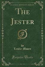 The Jester (Classic Reprint)