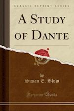 A Study of Dante (Classic Reprint)