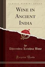 Wine in Ancient India (Classic Reprint)