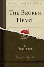 The Broken Heart (Classic Reprint)