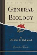 General Biology, Vol. 1 (Classic Reprint) af William T. Sedgwick