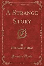 A Strange Story, Vol. 2 of 2 (Classic Reprint)