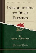 Introduction to Irish Farming (Classic Reprint)