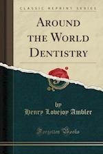 Around the World Dentistry (Classic Reprint) af Henry Lovejoy Ambler