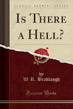 Is There a Hell? (Classic Reprint)