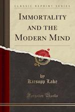 Immortality and the Modern Mind (Classic Reprint)