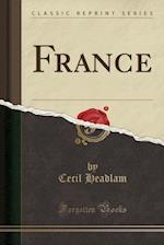 France (Classic Reprint)