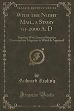 With the Night Mail, a Story of 2000 A. D