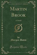 Martin Brook af Morgan Bates