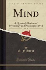 Mind, Vol. 20: A Quarterly Review of Psychology and Philosophy; 1911 (Classic Reprint)