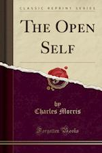 The Open Self (Classic Reprint)