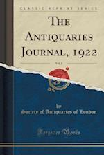 The Antiquaries Journal, 1922, Vol. 2 (Classic Reprint)