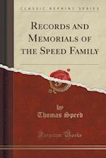 Records and Memorials of the Speed Family (Classic Reprint)