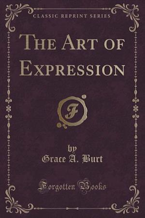 The Art of Expression (Classic Reprint)