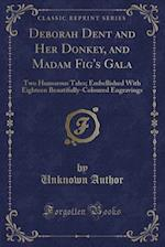 Deborah Dent and Her Donkey, and Madam Fig's Gala